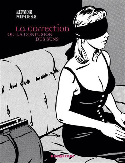 BDSM Scan de la couverture de « La Correction ou La Confusion des Sens » - Roman de Philippe de Saxe - Réédition chez Glénat, Collection « Drugstore » - novembre 2009.