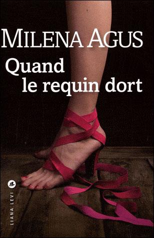 "BDSM ""Quand le requin dort"" roman de Milena Agus aux Editions Liana Levi, mars 2010."