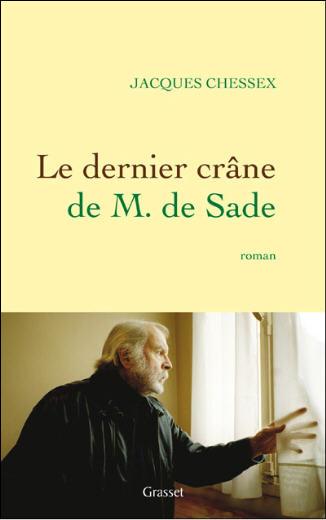 """BDSM et littérature: """"Le dernier crâne de M. de Sade"""", roman posthume de Jacques Chessex publié en janvier 2010 aux Editions Grasset."""