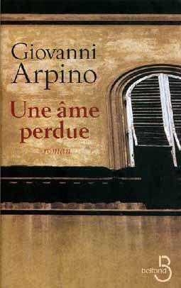 Giovanni Arpino - « Une âme perdue » - Editions Belfond - juin 2009.