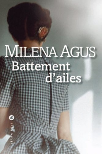 Milena Agus Battement d'ailes roman Editions Liana Levi 2008