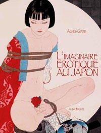 BDSM Takato Yamamoto L'Imaginaire Erotique Au Japon Agnès Giard